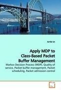 Apply MDP to Class-Based Packet Buffer Management