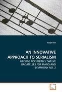 AN INNOVATIVE APPROACH TO SERIALISM