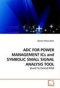 ADC FOR POWER MANAGEMENT ICs and SYMBOLIC SMALL SIGNAL ANALYSIS TOOL