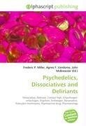 Psychedelics, Dissociatives and Deliriants