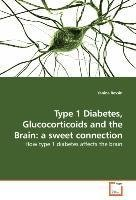 Type 1 Diabetes, Glucocorticoids and the Brain: a sweet connection
