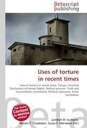 Uses of torture in recent times
