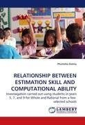 RELATIONSHIP BETWEEN ESTIMATION SKILL AND    COMPUTATIONAL ABILITY