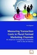 Measuring Transaction Costs in Plural Formed Marketing Channels