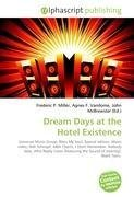 Dream Days at the Hotel Existence