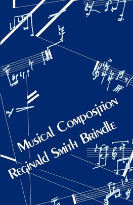 Brindle, R: Musical Composition