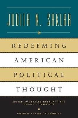 Shklar, J: Redeeming American Political Thought (Paper)