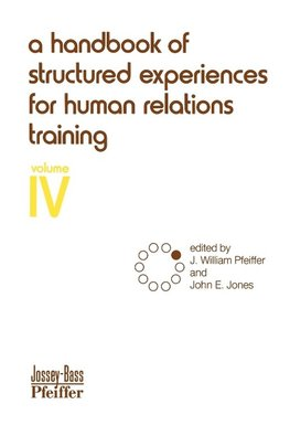 Pfeiffer, J: Handbook of Structured Experiences for Human Re