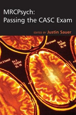Sauer, J: MRCPsych: Passing the CASC Exam